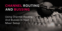 Channel_routing_and_bussing_tips