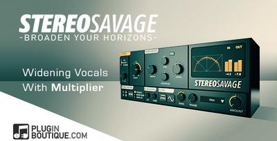 Pluginboutique_stereosavage_multiplier_vocalwidening
