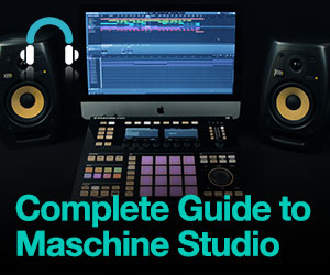 Complete-guide-to-maschine-studio---fb---300-x-250