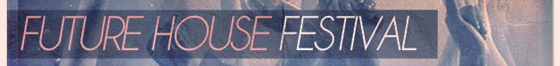 Future_house_festival_628x75