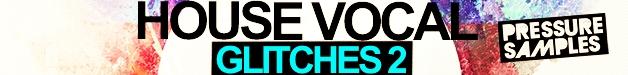 Pressure_samples_-_house_vocal_glitches_2_628x75