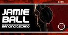 Jamie Ball Banging Techno