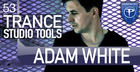 Adam White - Trance Studio Tools