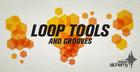 Loop Tools & Grooves