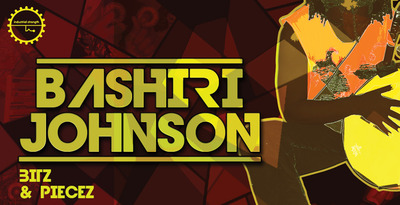 Industrial Strength Records - Bashiri Johnson Bitz & Piecez (WAV, AIFF, REX2, NBKT, EXS, MASCHINE)