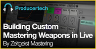 Building-custom-mastering-weapons-in-live---loopmasters---582-x-298
