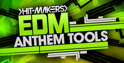 Hitmakers_edm_anthem_tools_1000_x_512