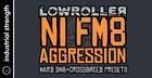 Lowroller NI FM8 Aggression