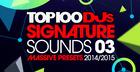Top 100 DJs Signature Sounds Massive Presets Vol. 3