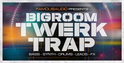 Bigroom twerk   trap 1000x512