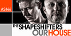The Shapeshifters Our House
