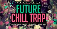 Future-chill-trap-mega-pack_1000x512