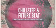 Chillstep_futurebeat1000x512
