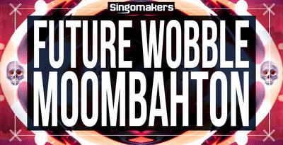 Future wobble   moombahton 1000x512