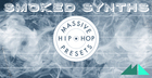 Smoked Synths - Massive Hip-Hop Presets