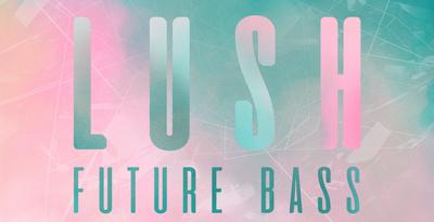 Lush future bass presets for ni massive vol. 1   artwork 1000 x 512