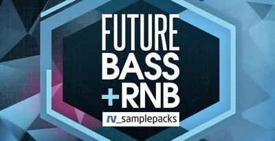 Rv future bass  rnb 1000 x 512
