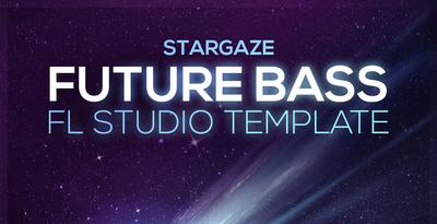 Stargaze Future Bass FLP Template