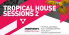 Tropical House Sessions Vol 2