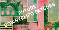Sm101   future downtempo patches   banner 1000x512   out