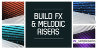 Build fx   melodic risers sweeps and downshifter fx