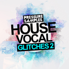 Pressuresampleshousevocalglitches2square