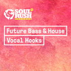 Soul rush future bass and house vocal hooks 1000x1000