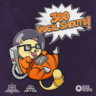 300 vocal shouts pack image 1000 x 1000